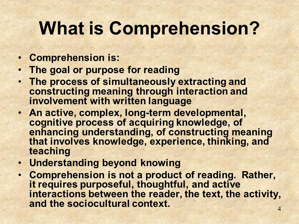 What is Comprehension Comprehension is:
