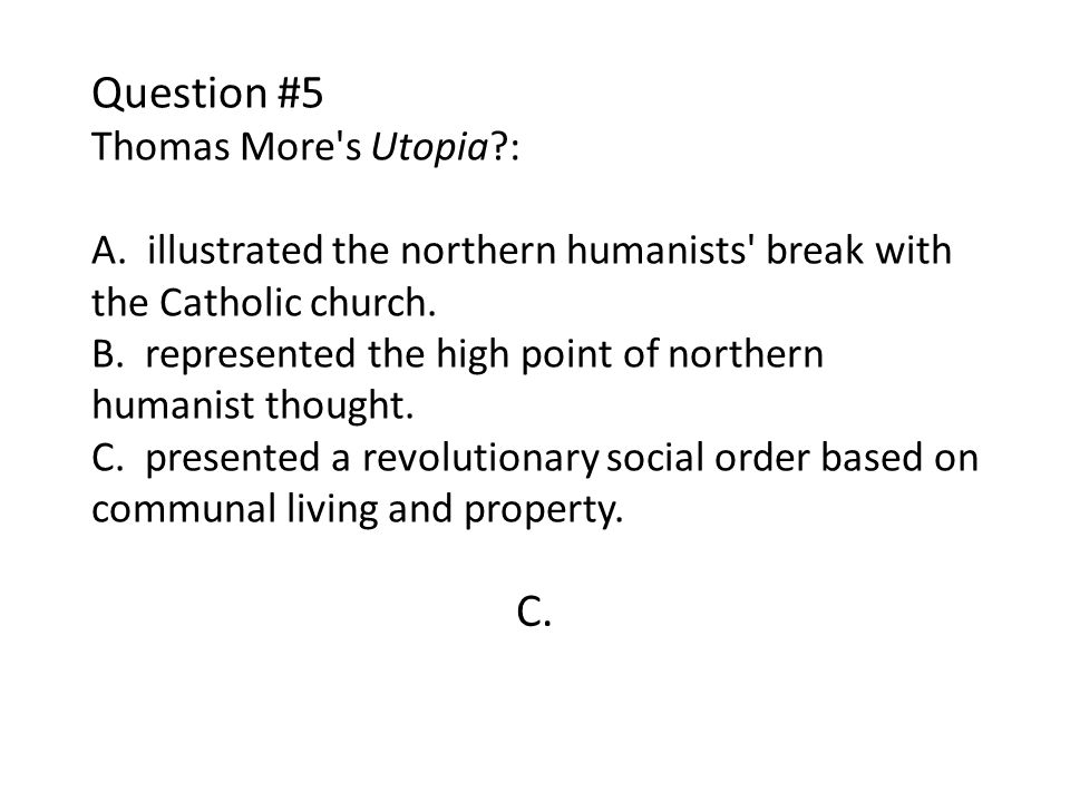 Question #5 Thomas More s Utopia. : A