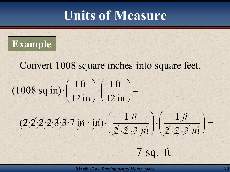 Units of Measure Example Convert 1008 square inches into square feet.