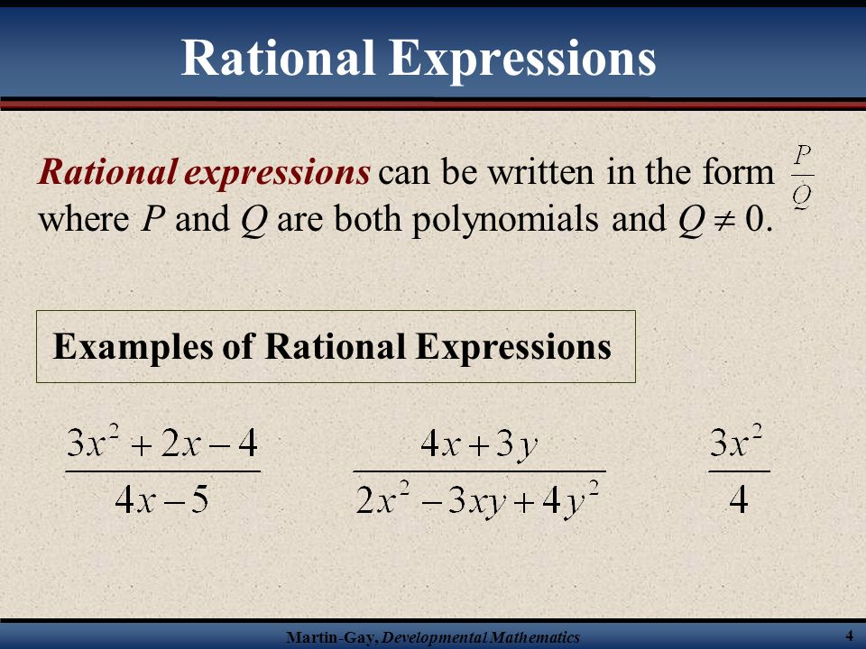 Rational Expressions Rational expressions can be written in the form where P and Q are both polynomials and Q  0.