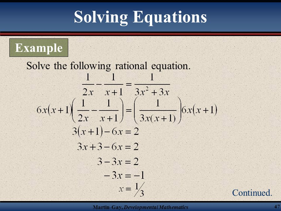 Solving Equations Example Solve the following rational equation.