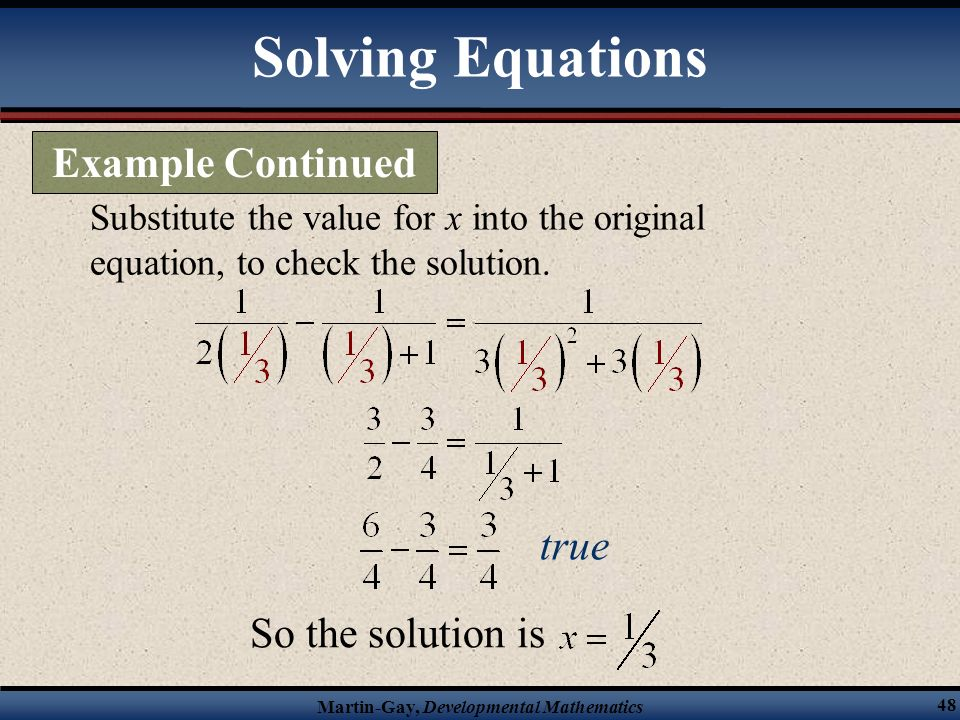Solving Equations Example Continued true So the solution is