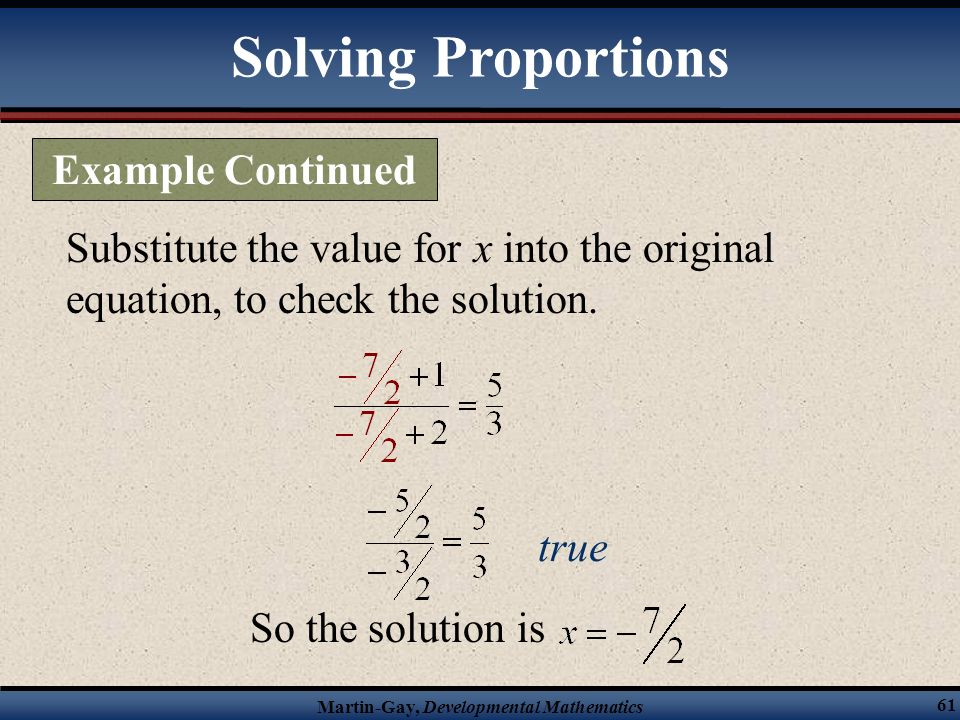 Solving Proportions Example Continued