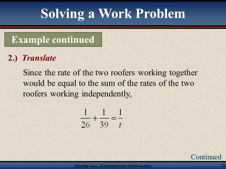 Solving a Work Problem Example continued 2.) Translate