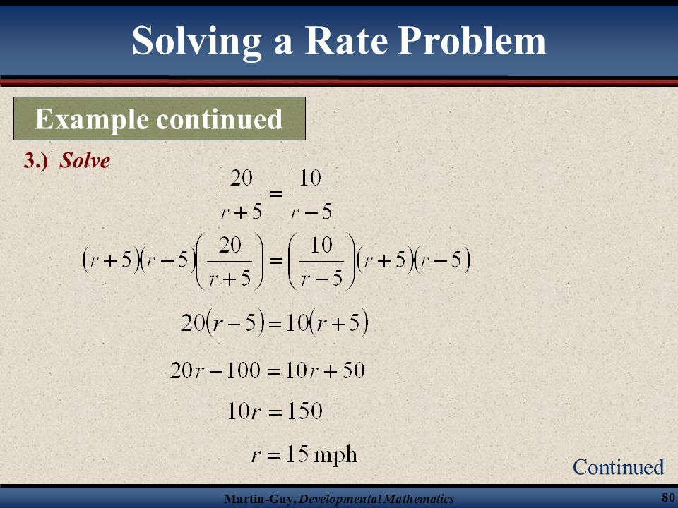 Solving a Rate Problem Example continued 3.) Solve Continued