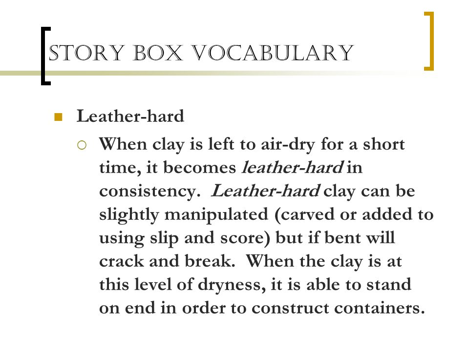 Story Box Vocabulary Leather-hard