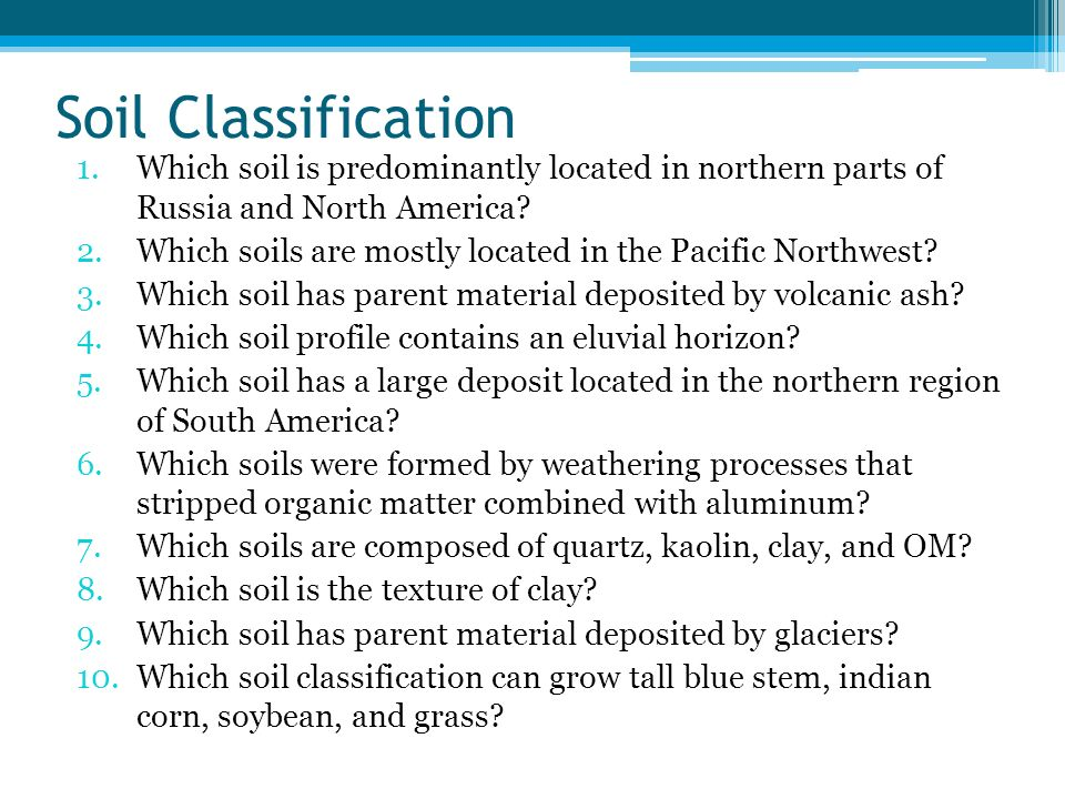 Soil Classification Which soil is predominantly located in northern parts of Russia and North America