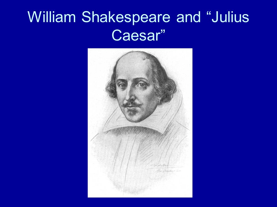 William Shakespeare and Julius Caesar