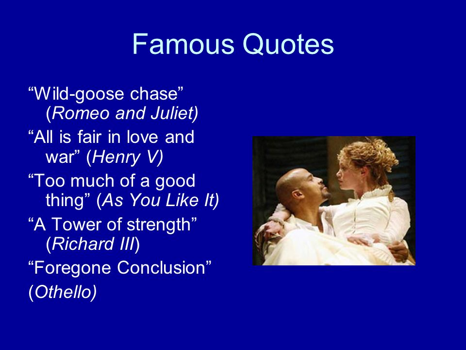 Famous Quotes Wild-goose chase (Romeo and Juliet)