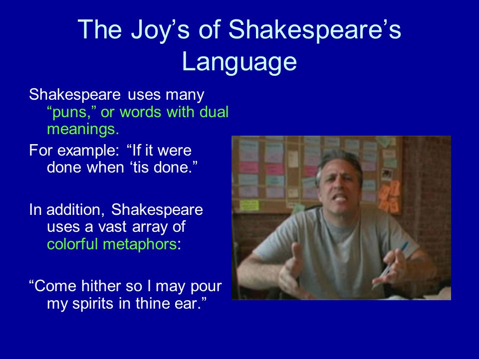 The Joy's of Shakespeare's Language