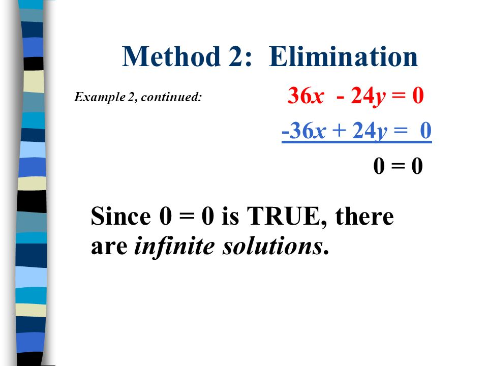 Method 2: Elimination 36x - 24y = 0. -36x + 24y = 0.