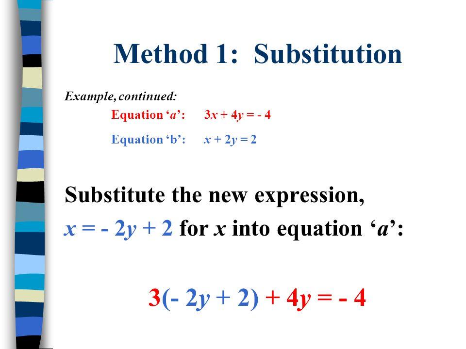 Method 1: Substitution 3(- 2y + 2) + 4y = - 4