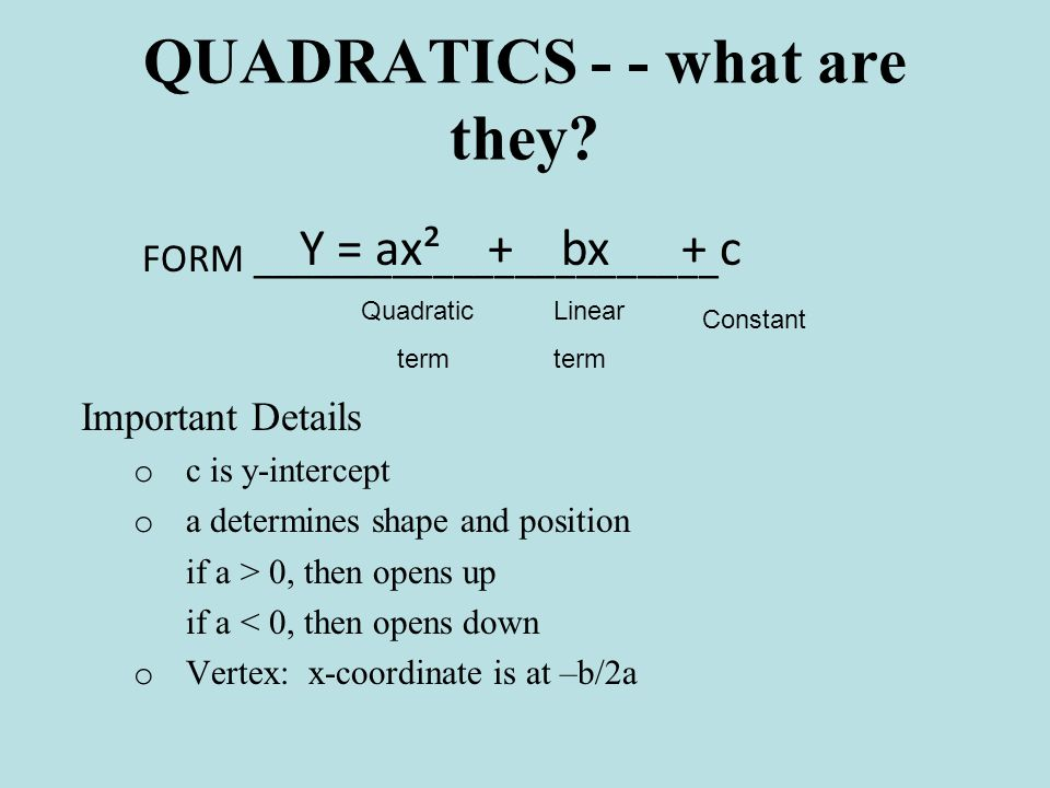 QUADRATICS - - what are they