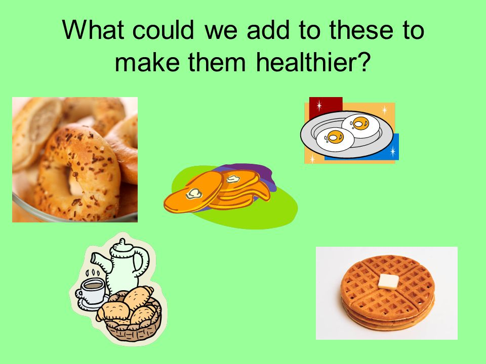 What could we add to these to make them healthier