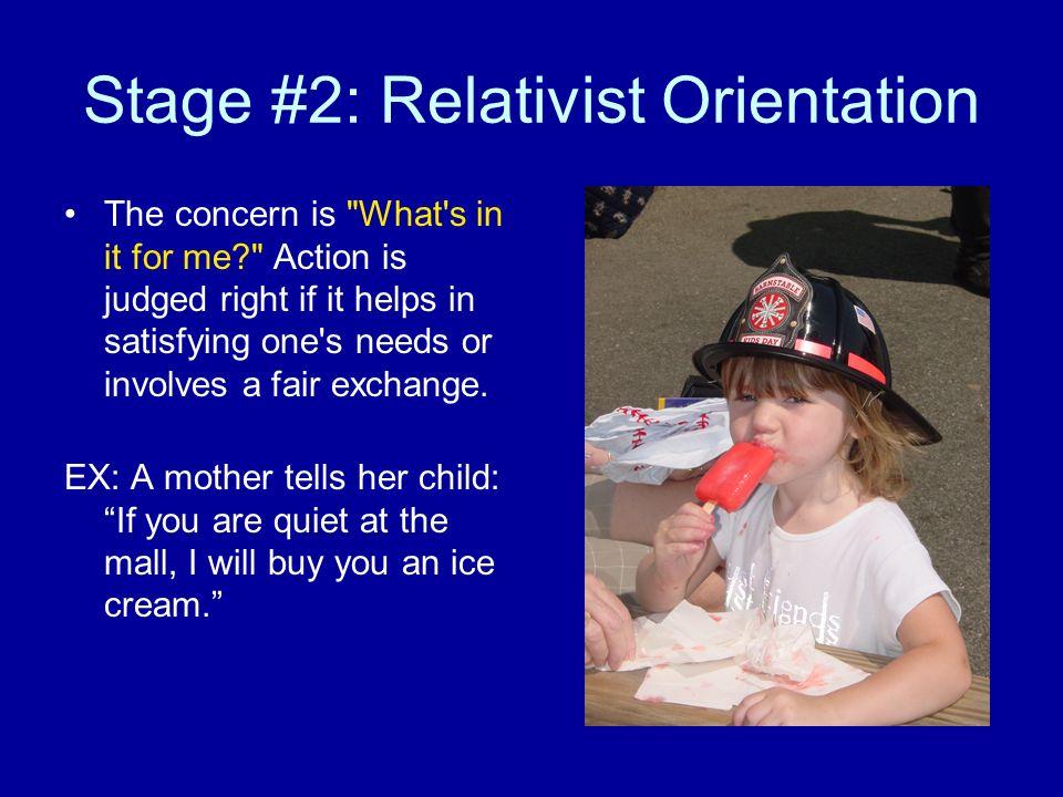 Stage #2: Relativist Orientation