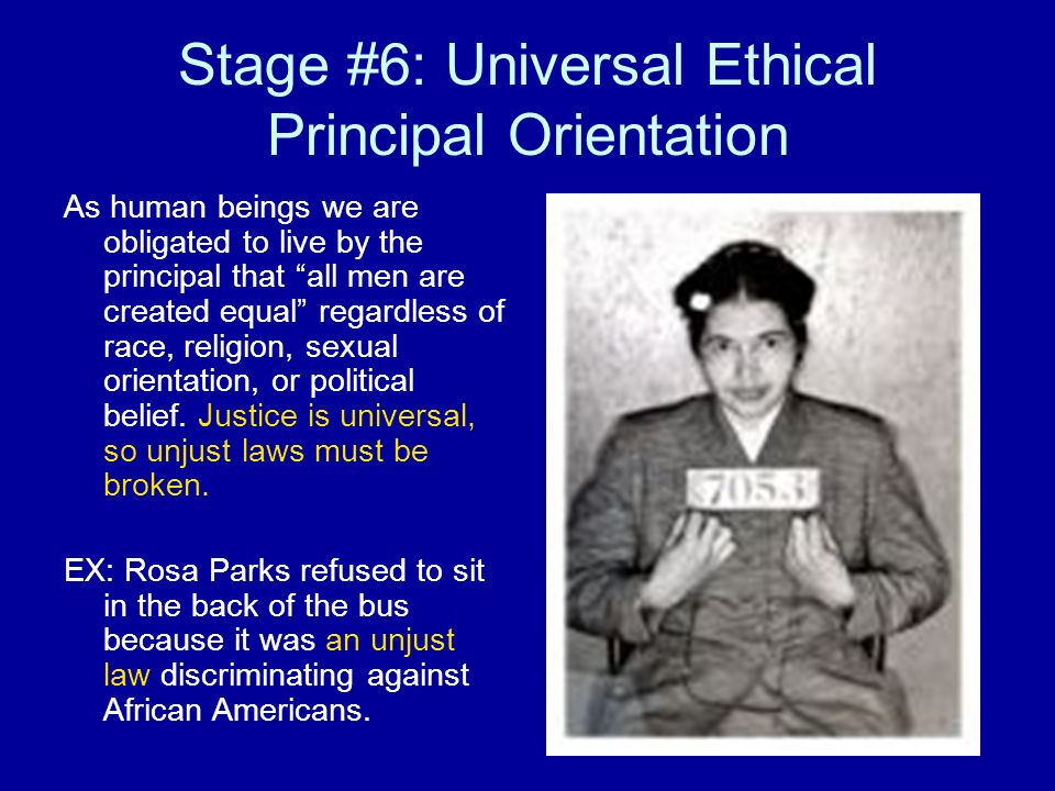 Stage #6: Universal Ethical Principal Orientation
