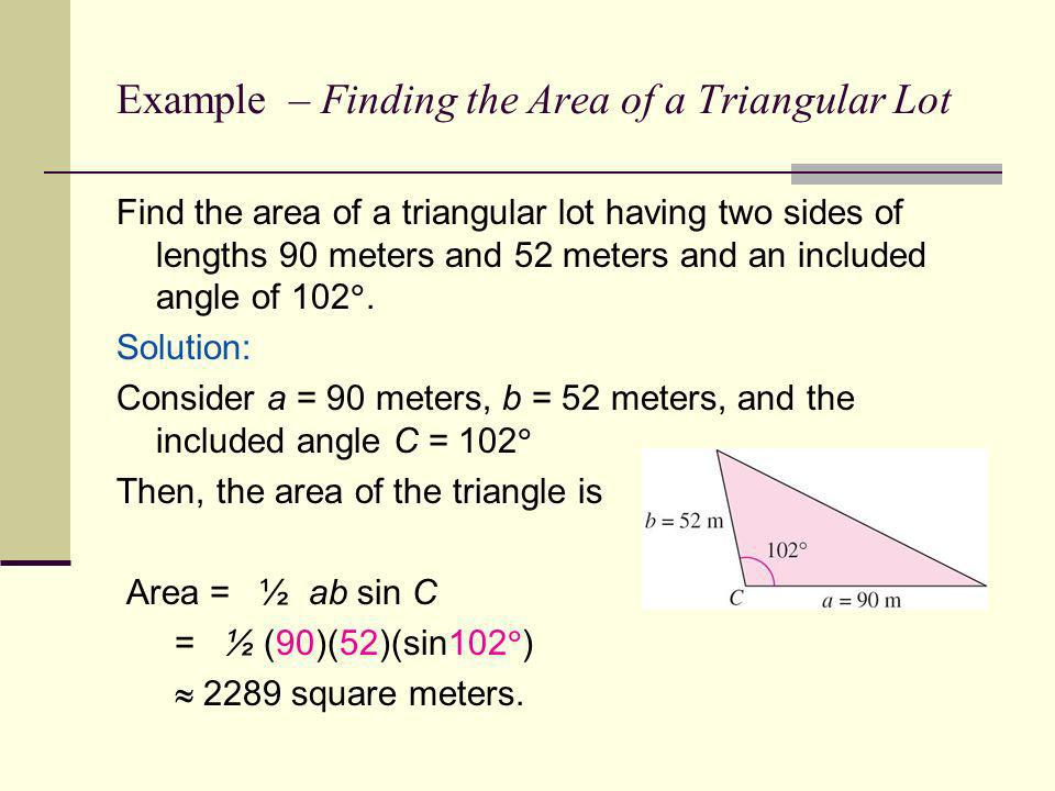 Example – Finding the Area of a Triangular Lot