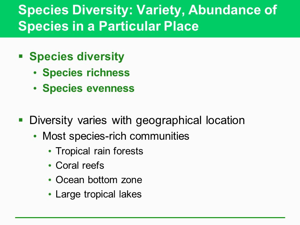 Species Diversity: Variety, Abundance of Species in a Particular Place