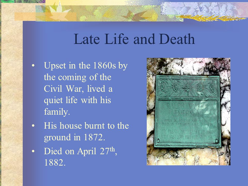 Late Life and Death Upset in the 1860s by the coming of the Civil War, lived a quiet life with his family.