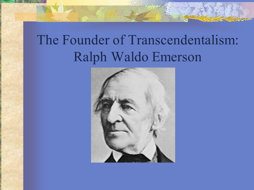 The Founder of Transcendentalism: Ralph Waldo Emerson