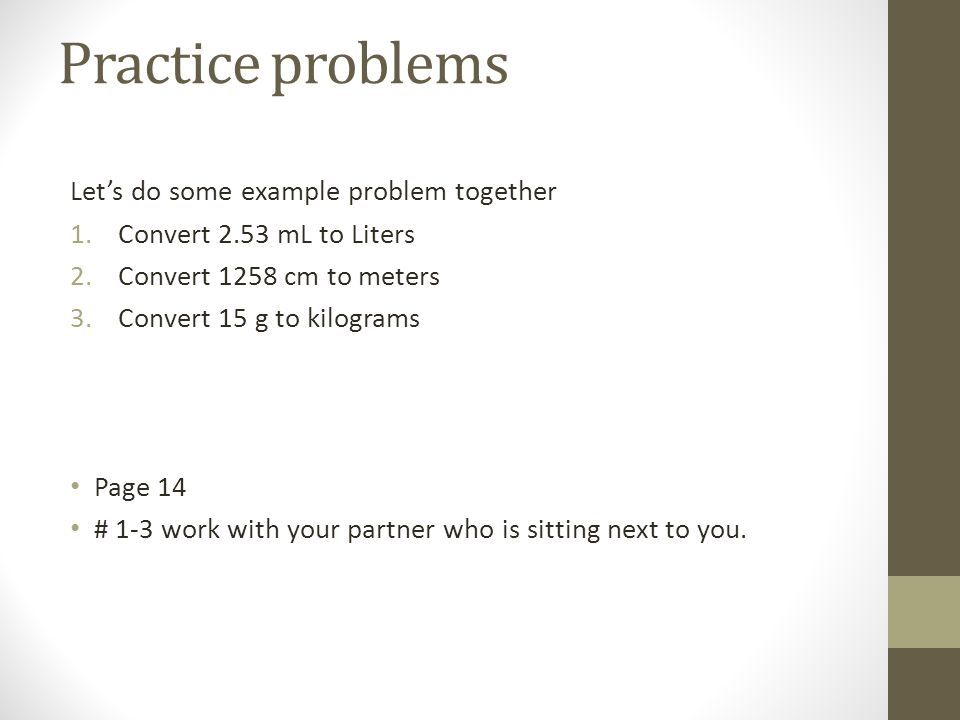 Practice problems Let's do some example problem together
