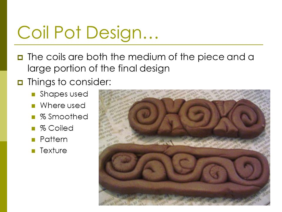 Coil Pot Design… The coils are both the medium of the piece and a large portion of the final design.