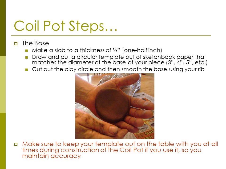 Coil Pot Steps… The Base