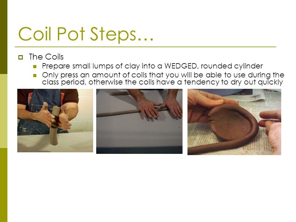 Coil Pot Steps… The Coils