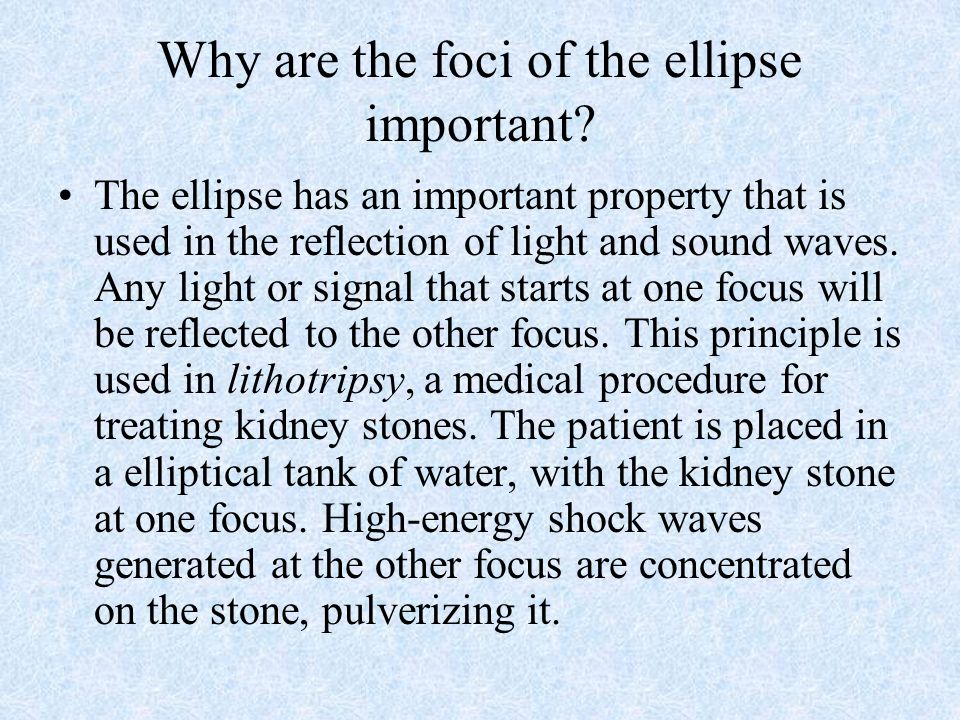 Why are the foci of the ellipse important