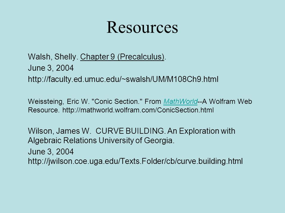 Resources Walsh, Shelly. Chapter 9 (Precalculus). June 3, 2004