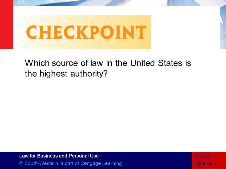 Which source of law in the United States is the highest authority