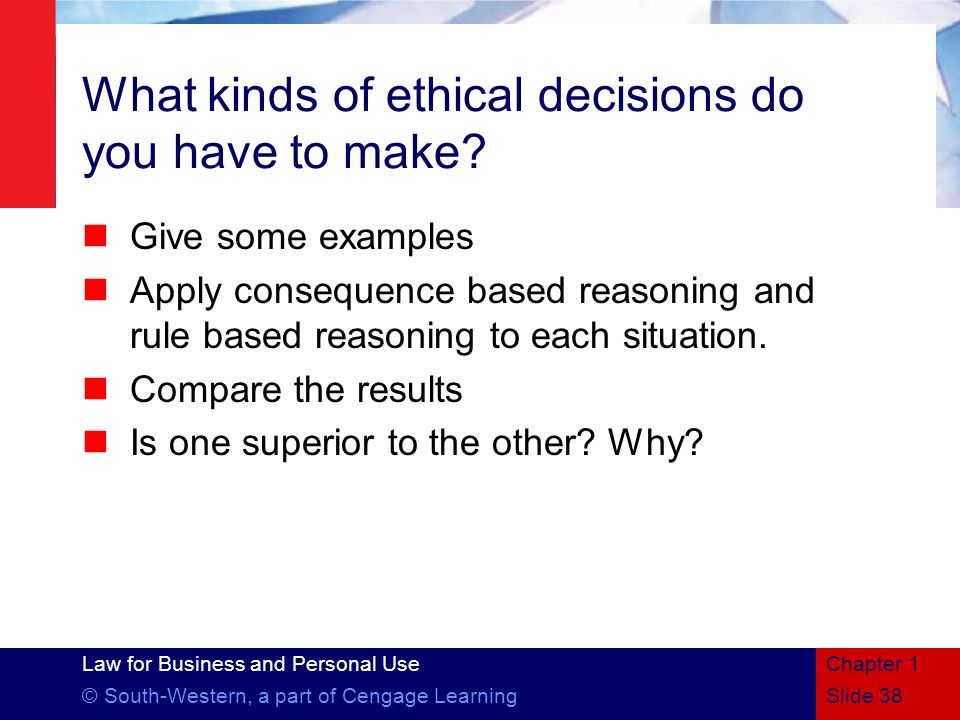 What kinds of ethical decisions do you have to make