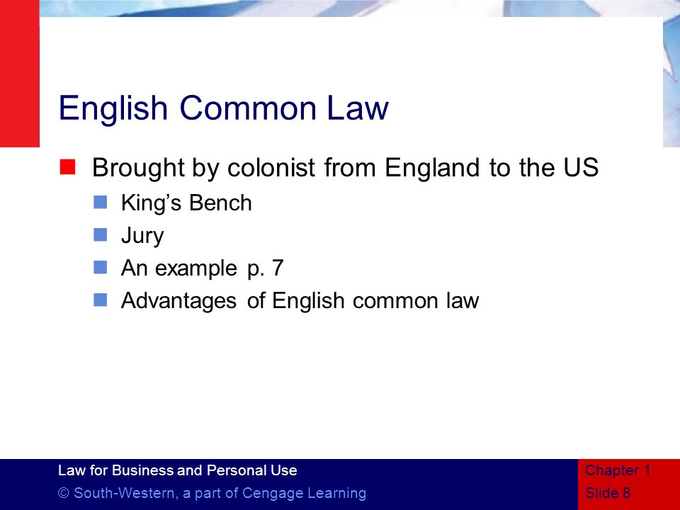 English Common Law Brought by colonist from England to the US