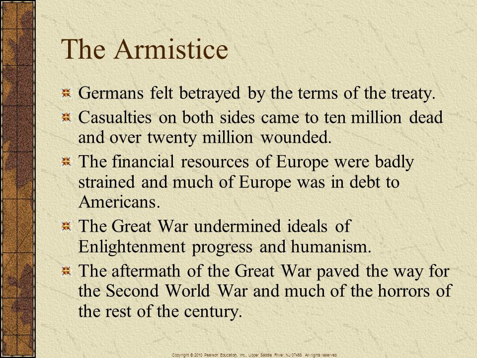 The Armistice Germans felt betrayed by the terms of the treaty.