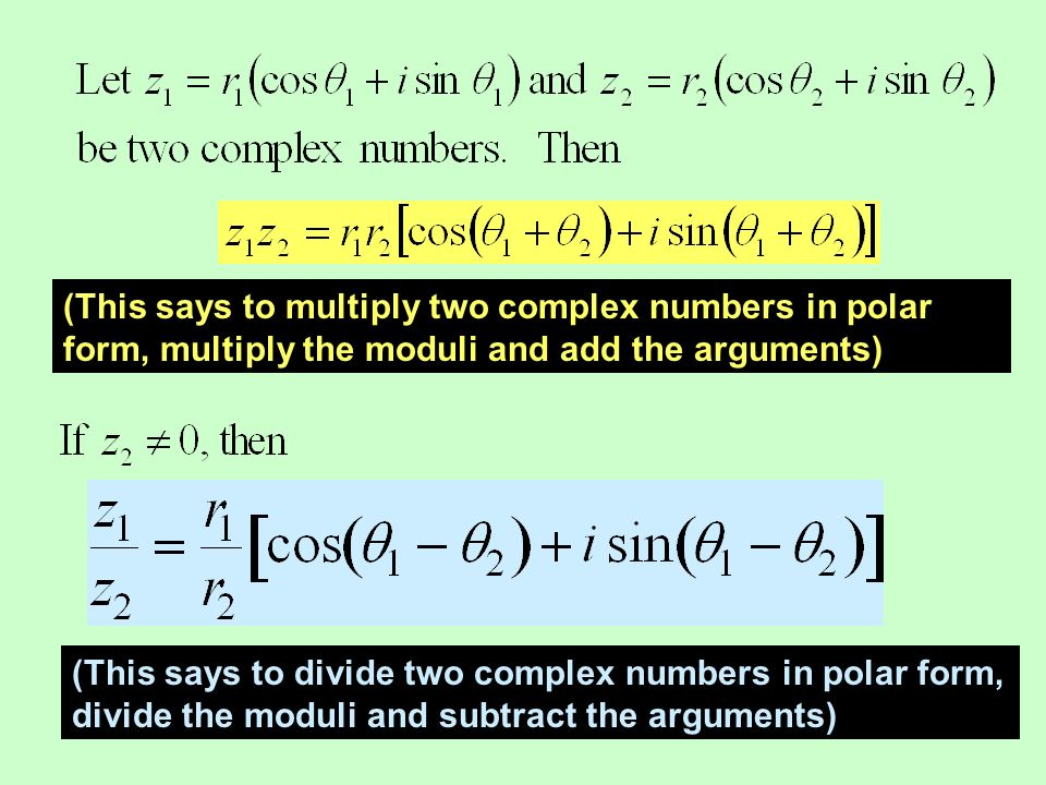 (This says to multiply two complex numbers in polar form, multiply the moduli and add the arguments)