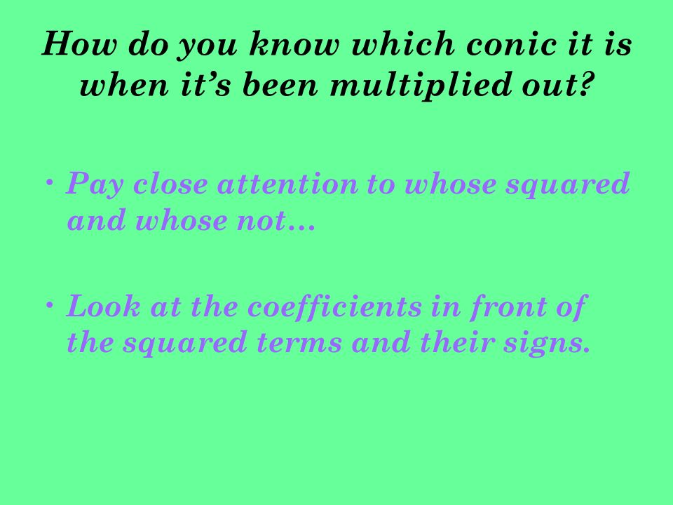 How do you know which conic it is when it's been multiplied out