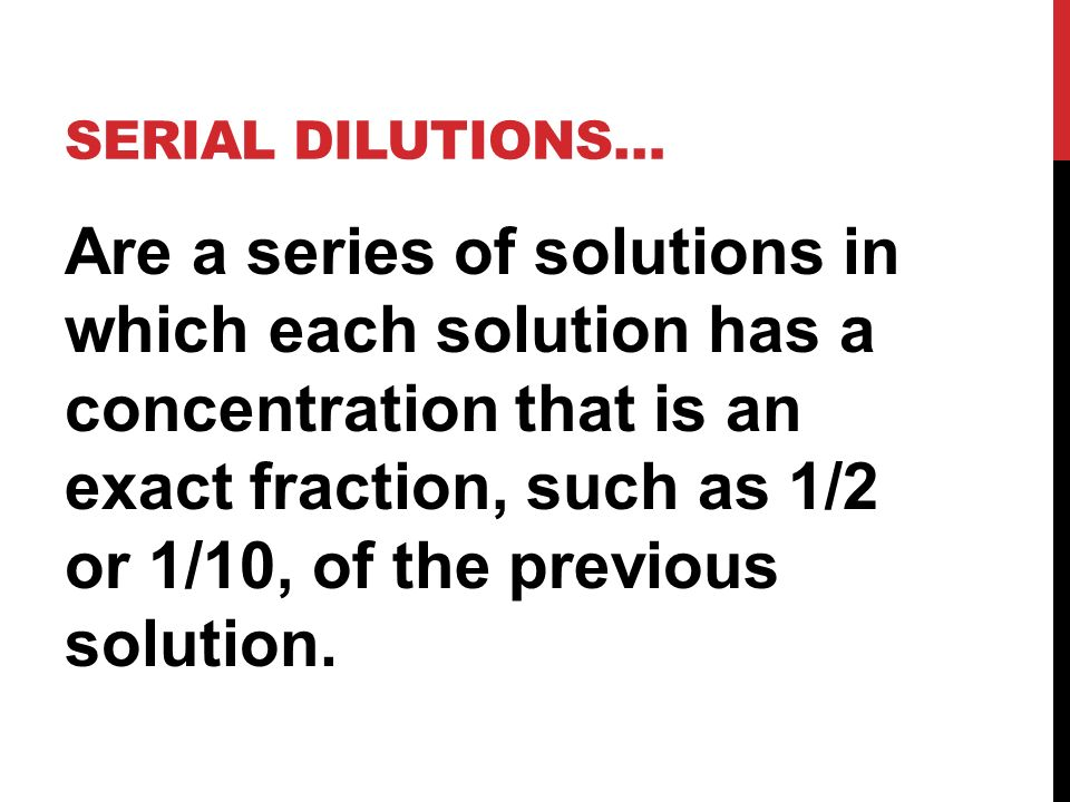 Serial Dilutions…