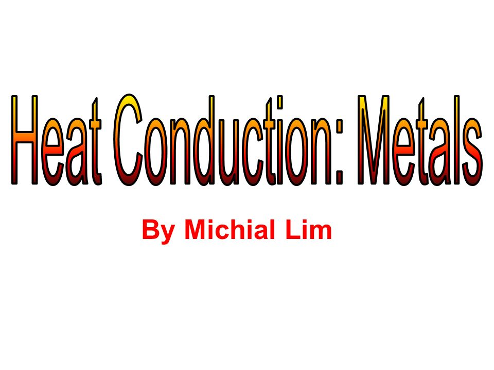 Heat Conduction: Metals