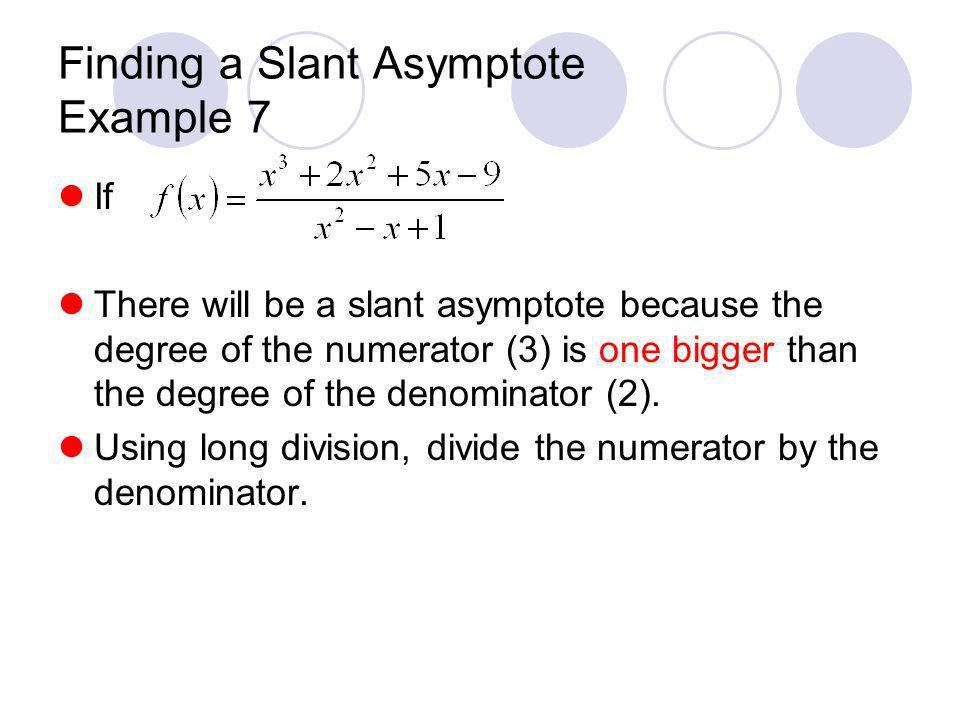Finding a Slant Asymptote Example 7