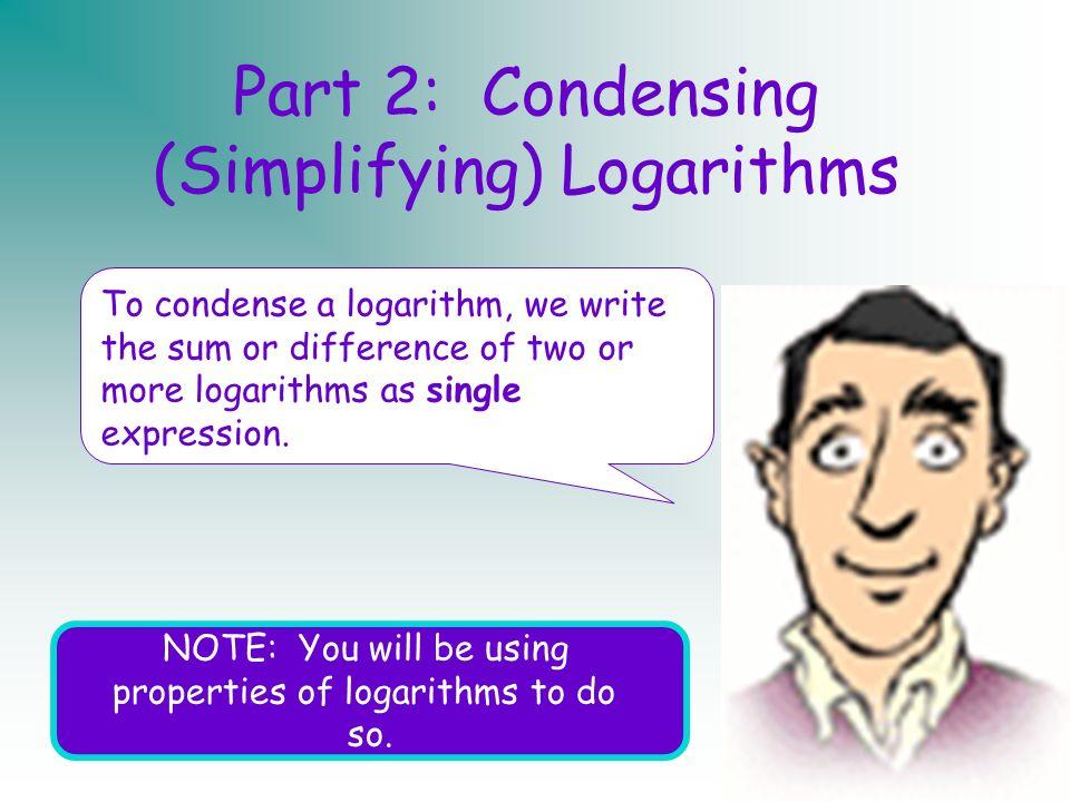 Part 2: Condensing (Simplifying) Logarithms