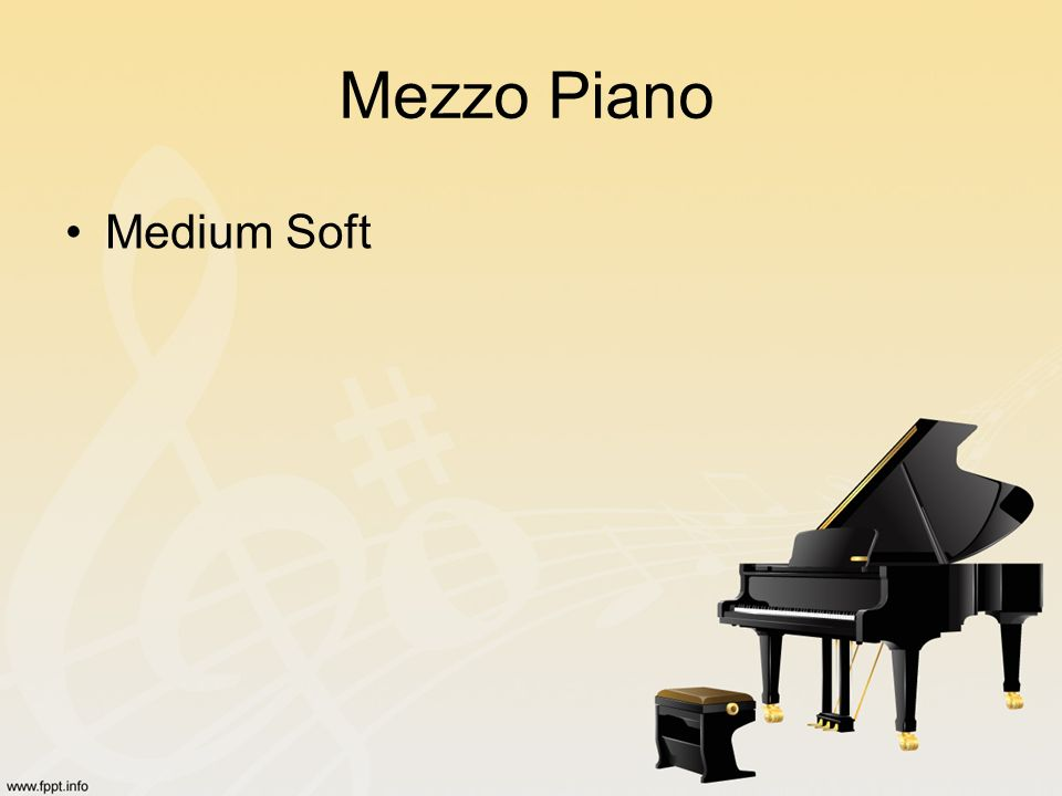 Mezzo Piano Medium Soft