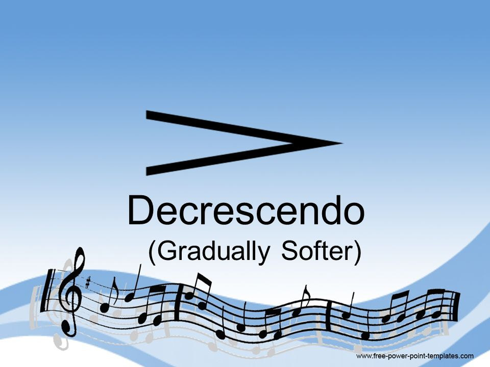 Decrescendo (Gradually Softer)