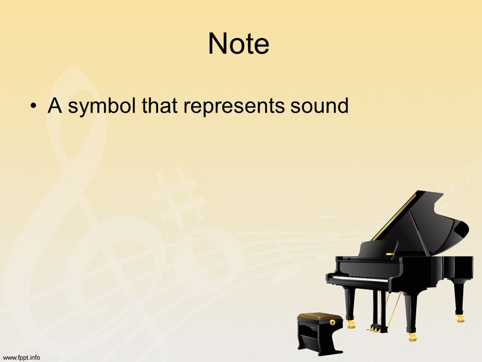 Note A symbol that represents sound
