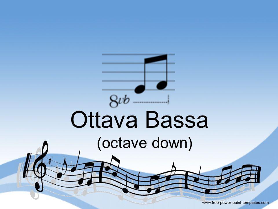 Ottava Bassa (octave down)