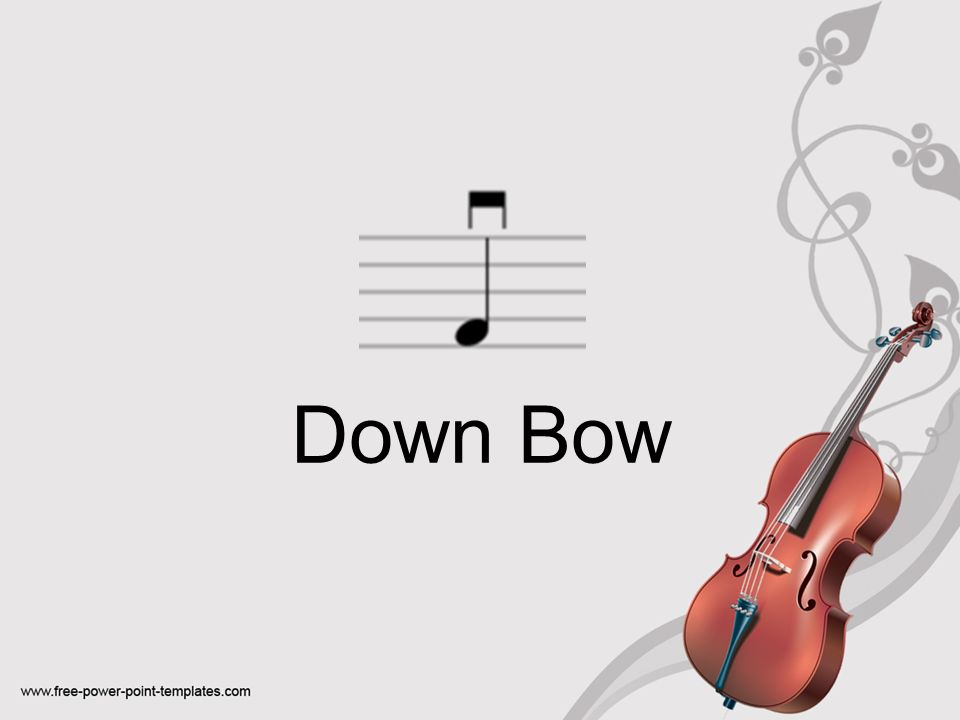 Down Bow