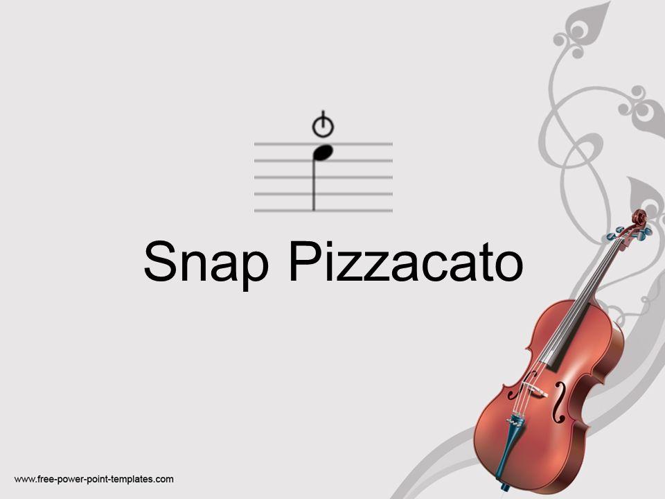 Snap Pizzacato