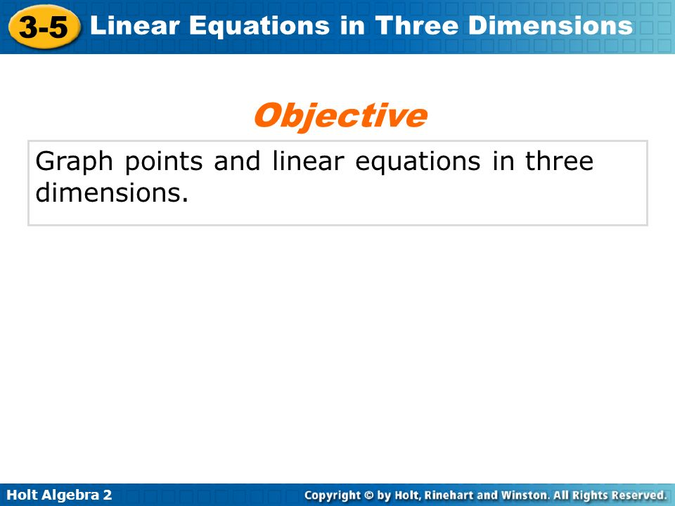 Objective Graph points and linear equations in three dimensions.