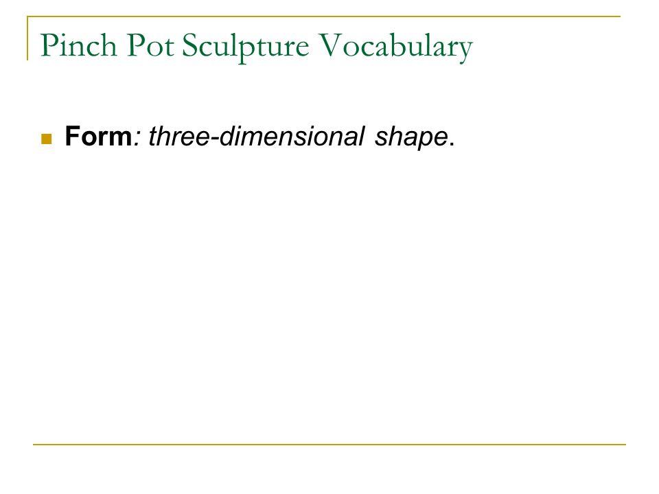 Pinch Pot Sculpture Vocabulary