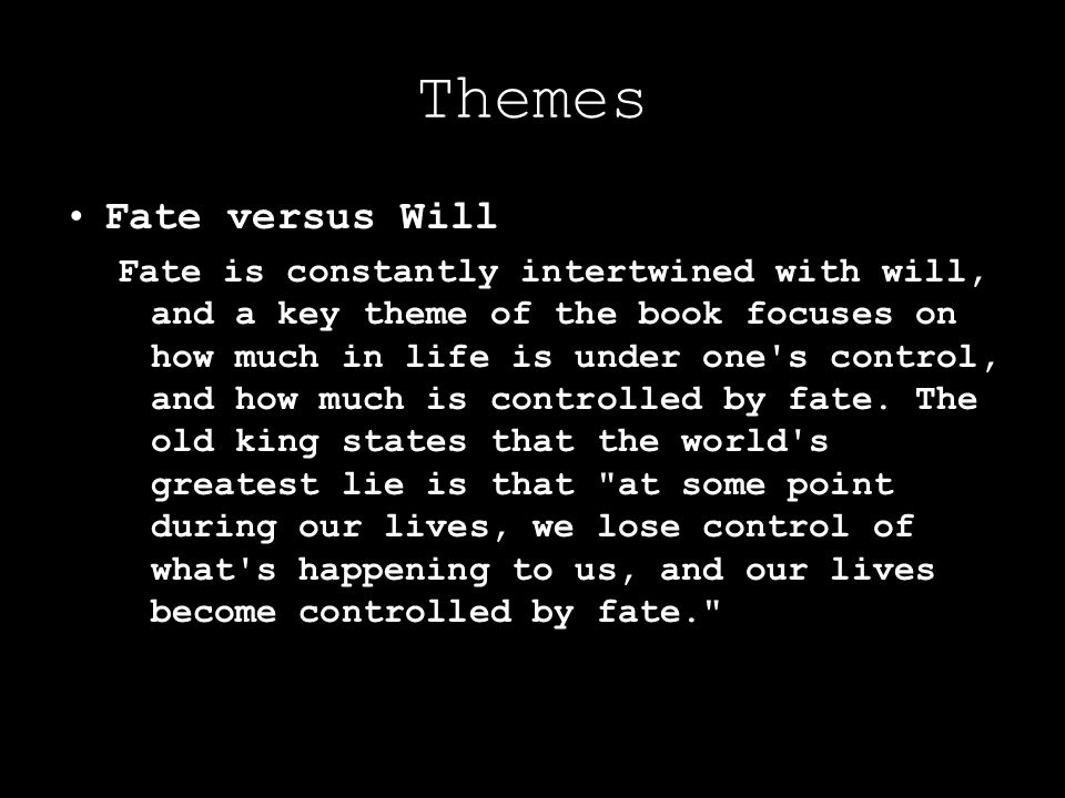 Themes Fate versus Will