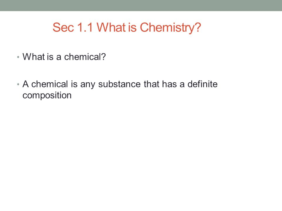 What is a chemical A chemical is any substance that has a definite composition